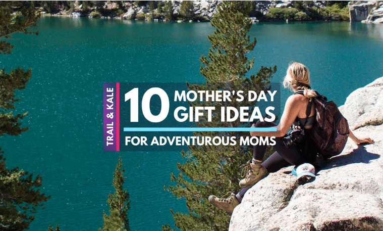 Trail and Kale Top 10 Mothers Day Gifts 2021